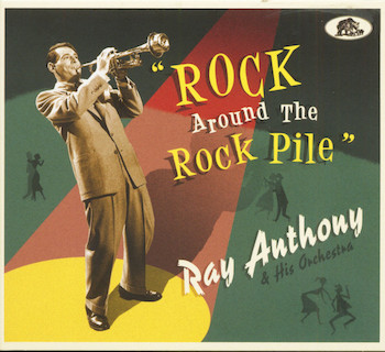 Anthony ,Ray & His Ocherstra - Rock Around The Rock Pile